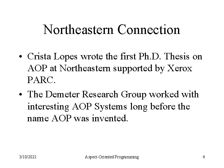Northeastern Connection • Crista Lopes wrote the first Ph. D. Thesis on AOP at