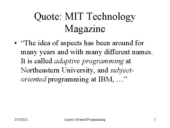 """Quote: MIT Technology Magazine • """"The idea of aspects has been around for many"""