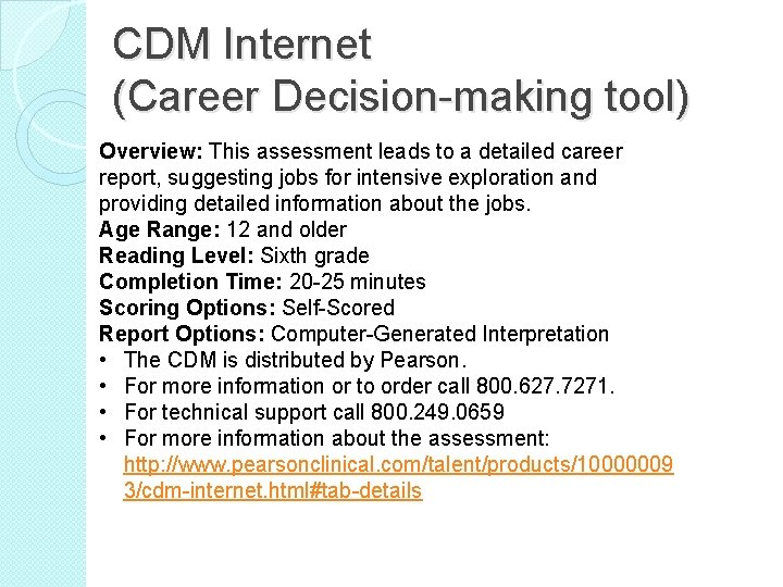 CDM Internet (Career Decision-making tool) Overview: This assessment leads to a detailed career report,