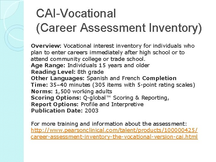 CAI-Vocational (Career Assessment Inventory) Overview: Vocational interest inventory for individuals who plan to enter
