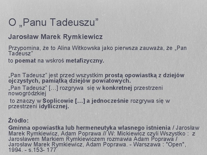 """O """"Panu Tadeuszu"""" Jarosław Marek Rymkiewicz Przypomina, że to Alina Witkowska jako pierwsza zauważa,"""