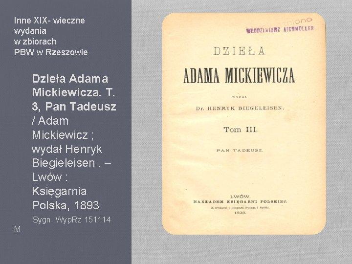 Inne XIX- wieczne wydania w zbiorach PBW w Rzeszowie Dzieła Adama Mickiewicza. T. 3,