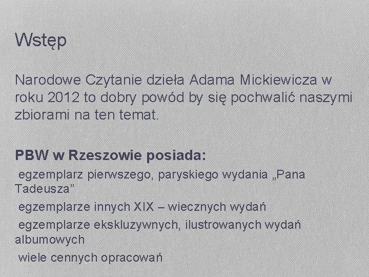Wstęp Narodowe Czytanie dzieła Adama Mickiewicza w roku 2012 to dobry powód by się
