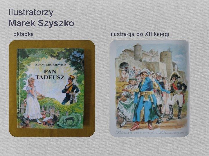 Ilustratorzy Marek Szyszko okładka ilustracja do XII księgi