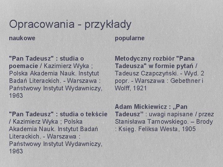 """Opracowania - przykłady naukowe popularne """"Pan Tadeusz"""" : studia o poemacie / Kazimierz Wyka"""