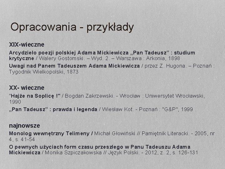 """Opracowania - przykłady XIX-wieczne Arcydzieło poezji polskiej Adama Mickiewicza """"Pan Tadeusz"""" : studium krytyczne"""