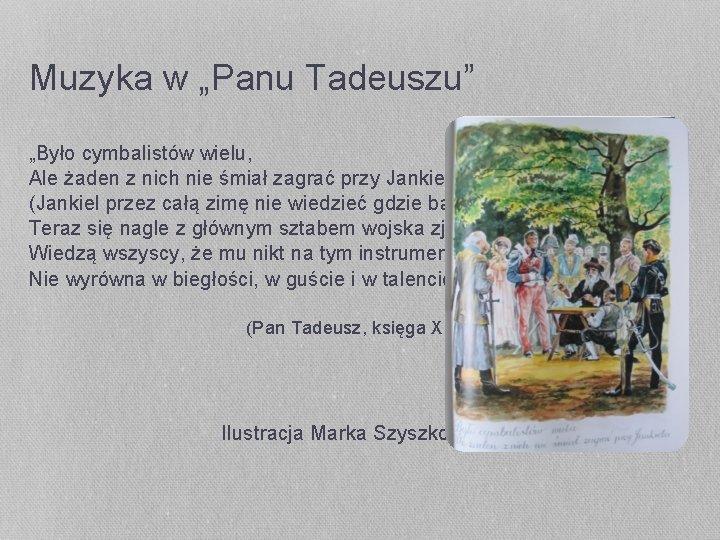"""Muzyka w """"Panu Tadeuszu"""" """"Było cymbalistów wielu, Ale żaden z nich nie śmiał zagrać"""