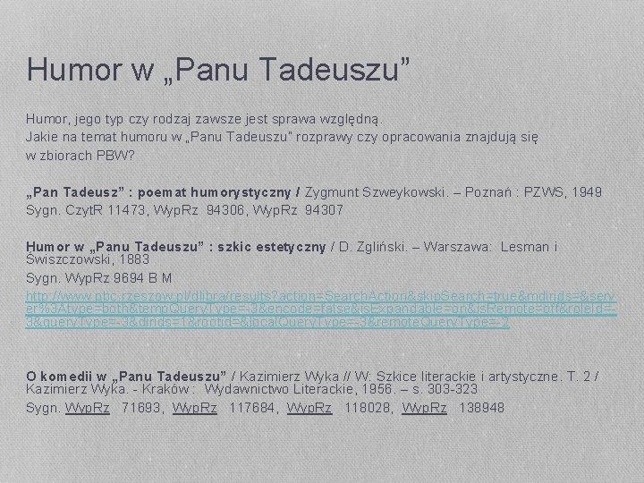 """Humor w """"Panu Tadeuszu"""" Humor, jego typ czy rodzaj zawsze jest sprawa względną. Jakie"""