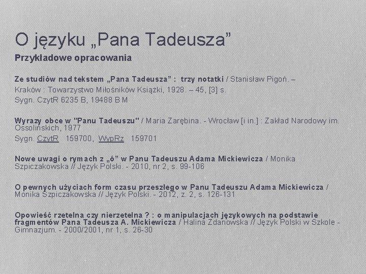 """O języku """"Pana Tadeusza"""" Przykładowe opracowania Ze studiów nad tekstem """"Pana Tadeusza"""" : trzy"""