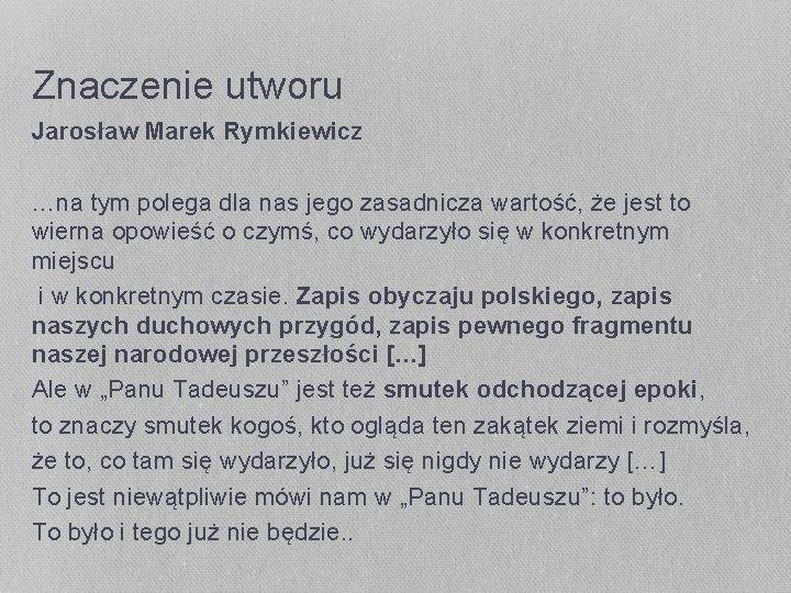 Znaczenie utworu Jarosław Marek Rymkiewicz …na tym polega dla nas jego zasadnicza wartość, że