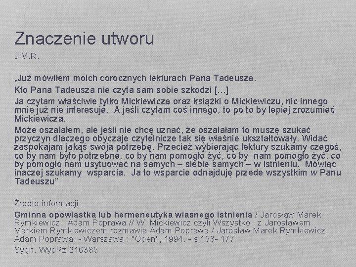 """Znaczenie utworu J. M. R. """"Już mówiłem moich corocznych lekturach Pana Tadeusza. Kto Pana"""