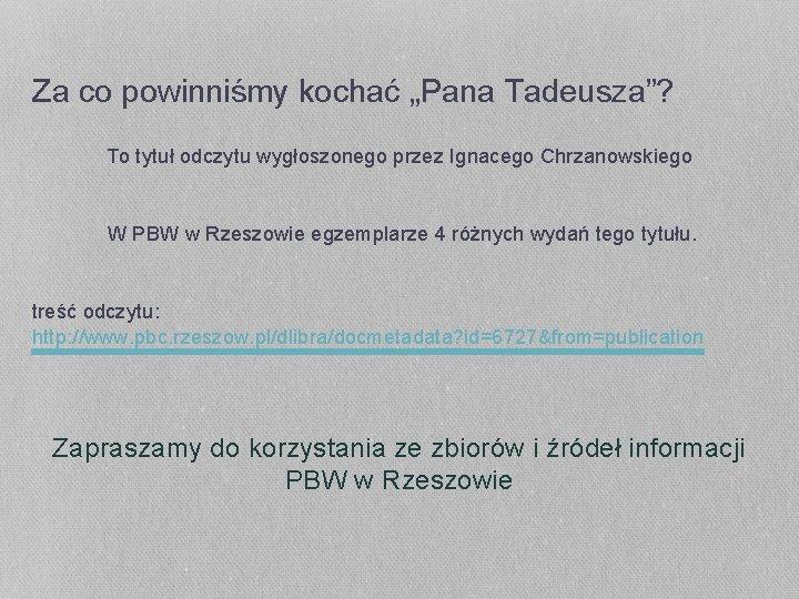 """Za co powinniśmy kochać """"Pana Tadeusza""""? To tytuł odczytu wygłoszonego przez Ignacego Chrzanowskiego W"""