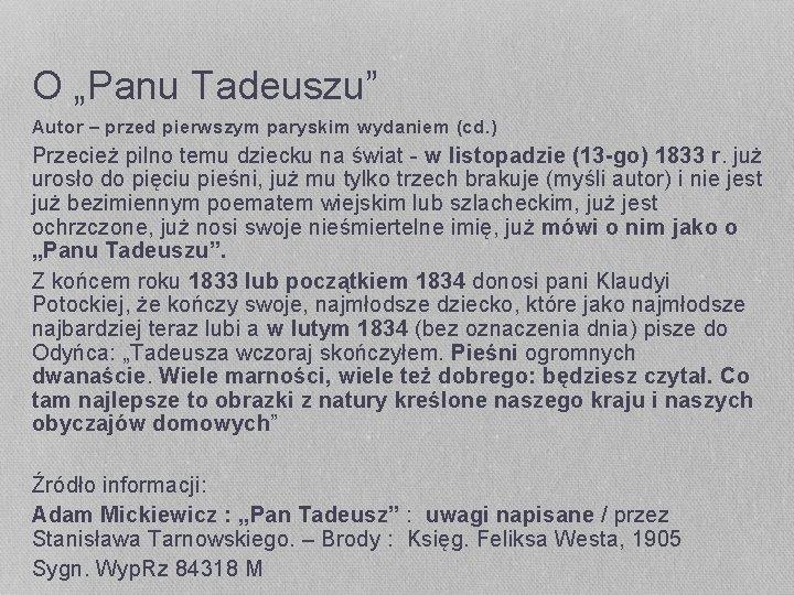 """O """"Panu Tadeuszu"""" Autor – przed pierwszym paryskim wydaniem (cd. ) Przecież pilno temu"""