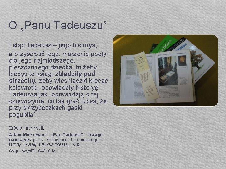 """O """"Panu Tadeuszu"""" I stąd Tadeusz – jego historya; a przyszłość jego, marzenie poety"""