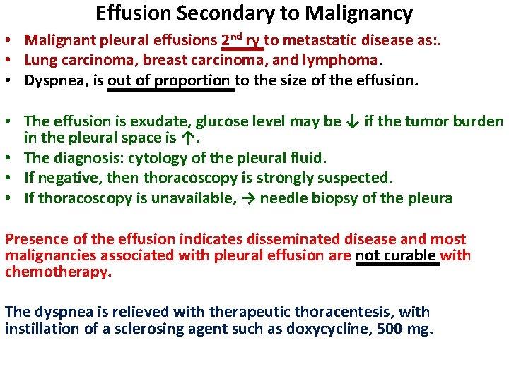 Effusion Secondary to Malignancy • Malignant pleural effusions 2 nd ry to metastatic disease