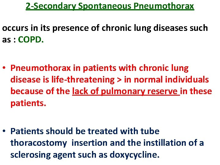 2 -Secondary Spontaneous Pneumothorax occurs in its presence of chronic lung diseases such as