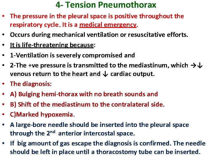 4 - Tension Pneumothorax • The pressure in the pleural space is positive throughout