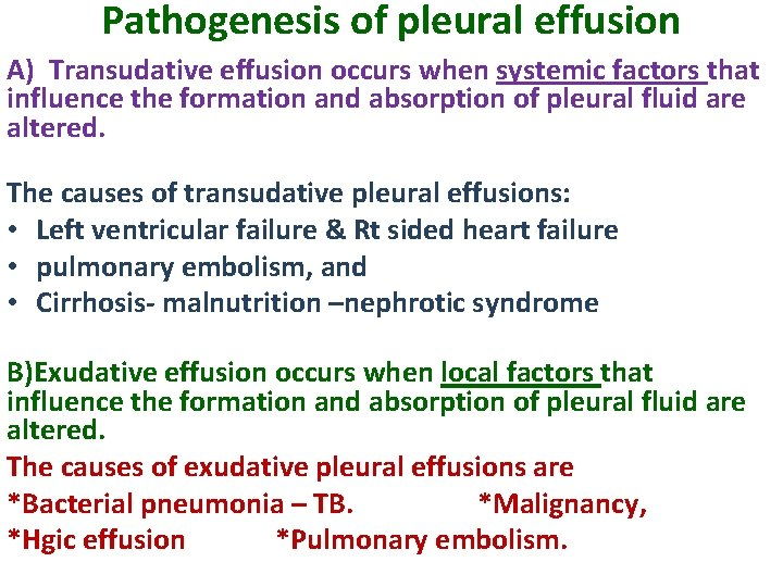 Pathogenesis of pleural effusion A) Transudative effusion occurs when systemic factors that influence the