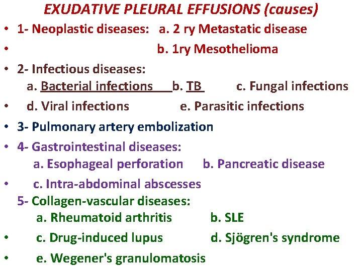 EXUDATIVE PLEURAL EFFUSIONS (causes) • 1 - Neoplastic diseases: a. 2 ry Metastatic disease