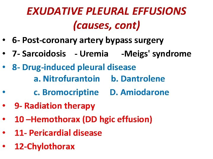 EXUDATIVE PLEURAL EFFUSIONS (causes, cont) • 6 - Post-coronary artery bypass surgery • 7