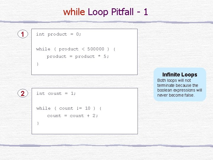 while Loop Pitfall - 1 1 int product = 0; while ( product <