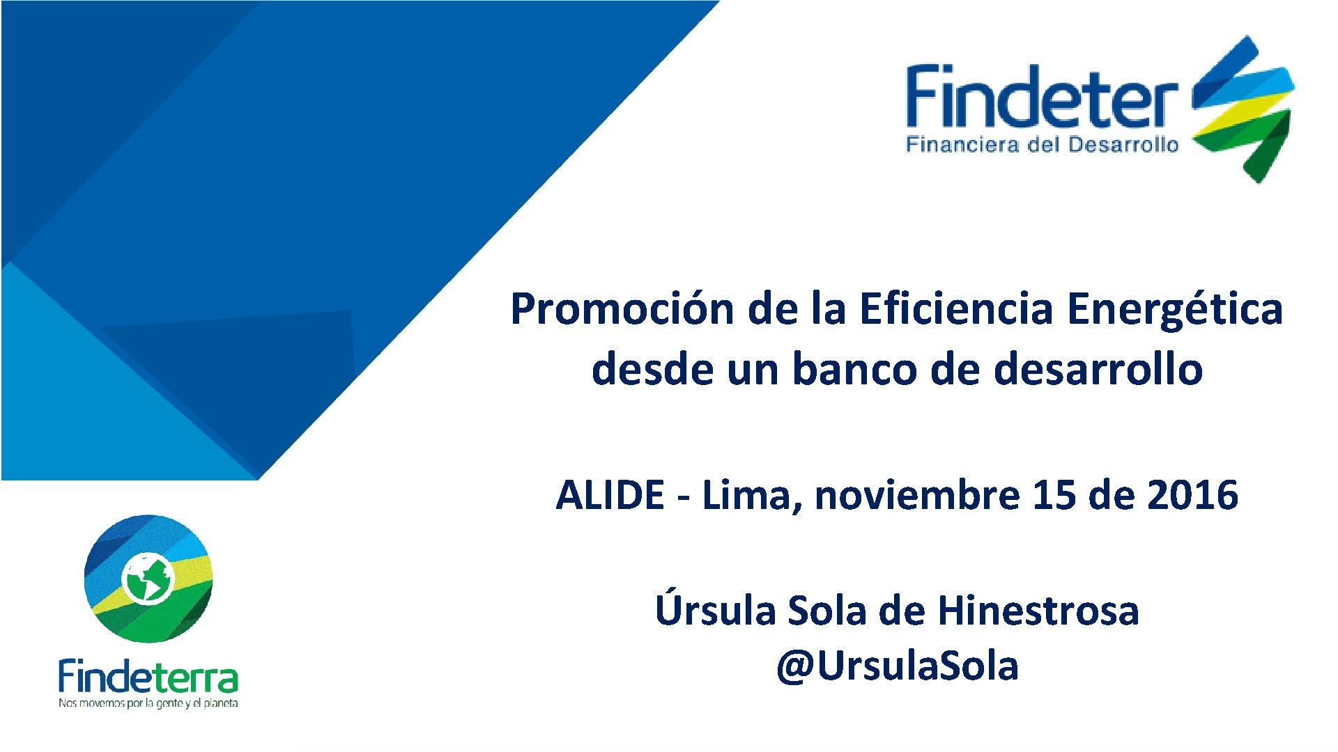 Promoción de la Eficiencia Energética desde un banco de desarrollo ALIDE - Lima, noviembre