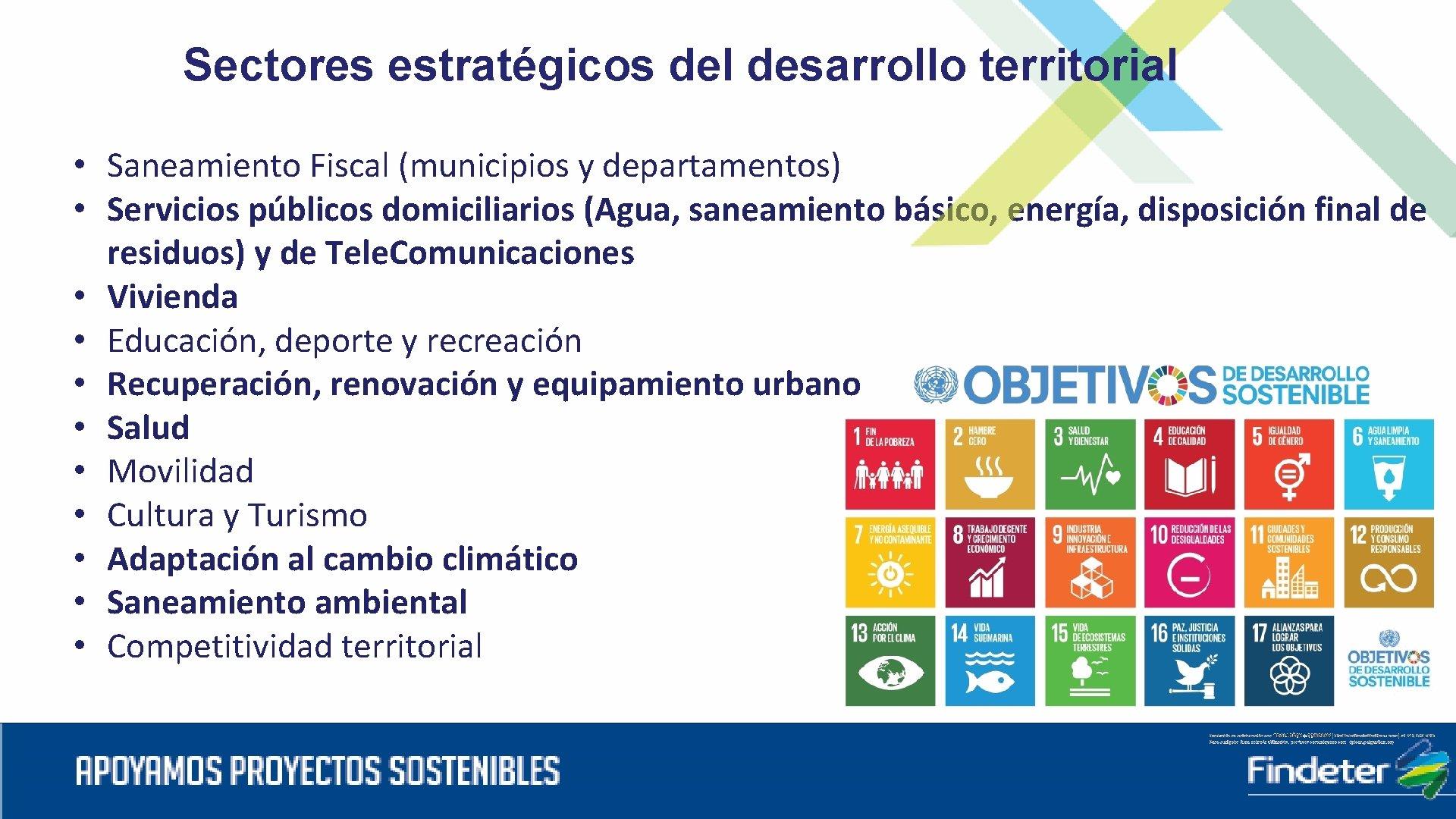 Sectores estratégicos del desarrollo territorial • Saneamiento Fiscal (municipios y departamentos) • Servicios públicos