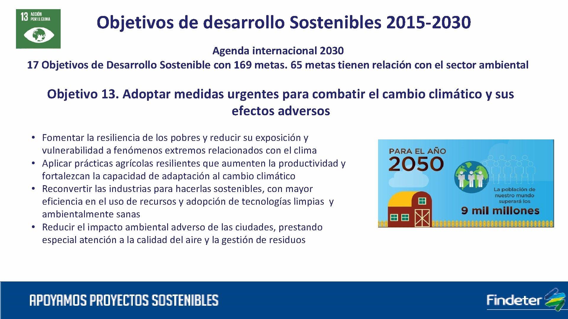 Objetivos de desarrollo Sostenibles 2015 -2030 Agenda internacional 2030 17 Objetivos de Desarrollo Sostenible