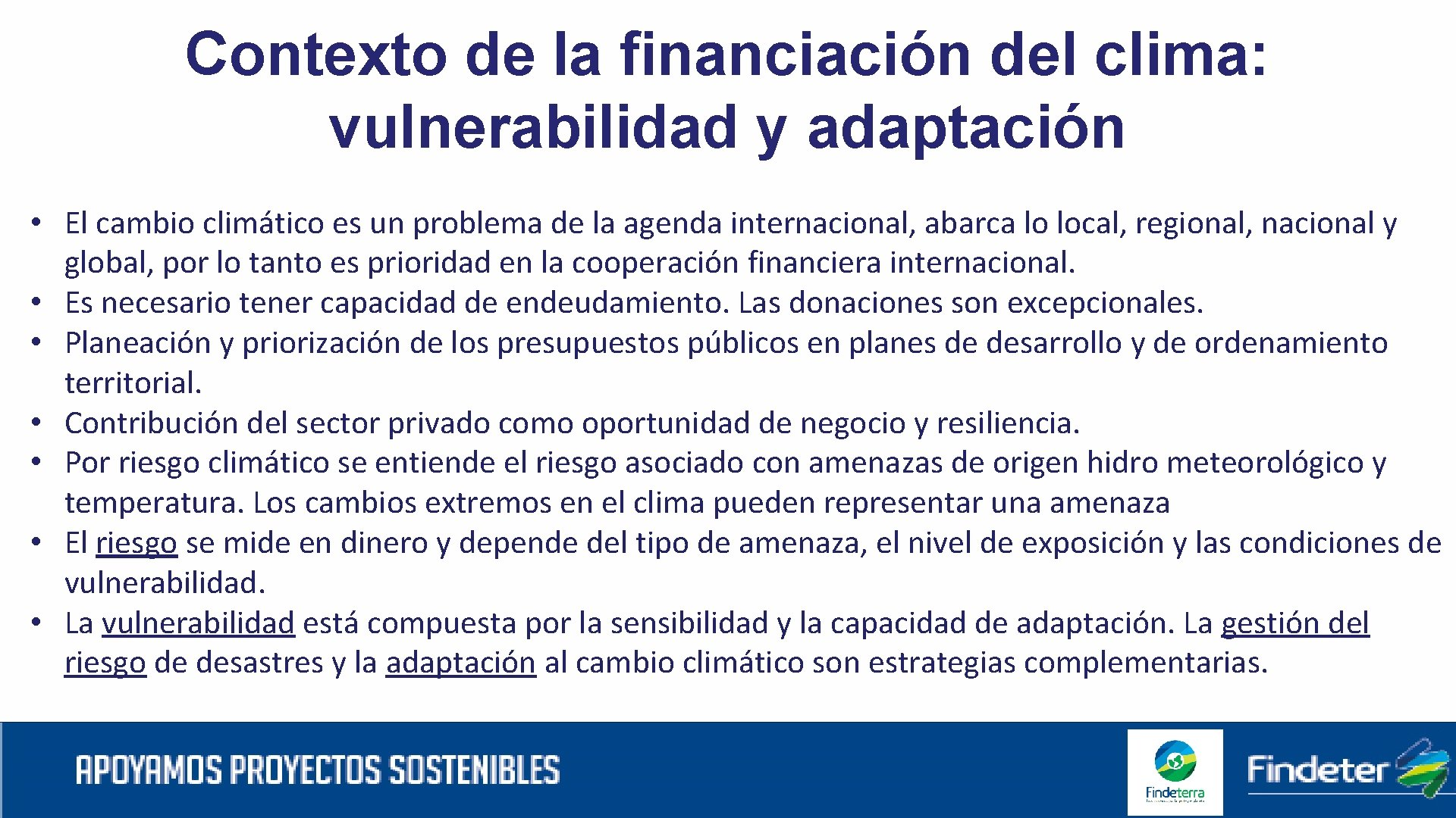 Contexto de la financiación del clima: vulnerabilidad y adaptación • El cambio climático es