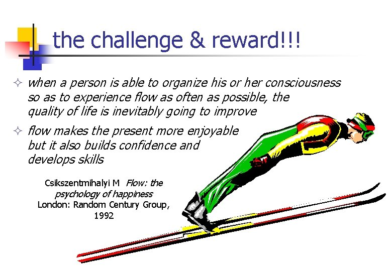 the challenge & reward!!! ² when a person is able to organize his or