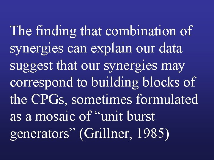 The finding that combination of synergies can explain our data suggest that our synergies