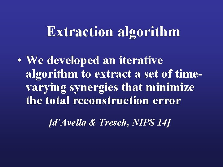 Extraction algorithm • We developed an iterative algorithm to extract a set of timevarying