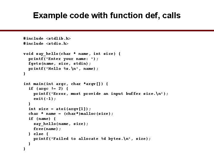 Example code with function def, calls #include <stdlib. h> #include <stdio. h> void say_hello(char