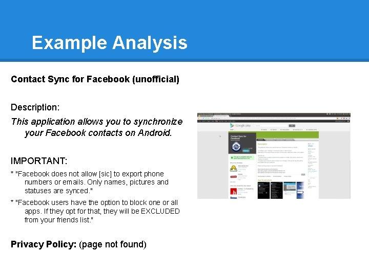 Example Analysis Contact Sync for Facebook (unofficial) Description: This application allows you to synchronize