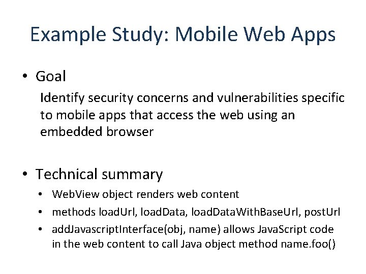Example Study: Mobile Web Apps • Goal Identify security concerns and vulnerabilities specific to