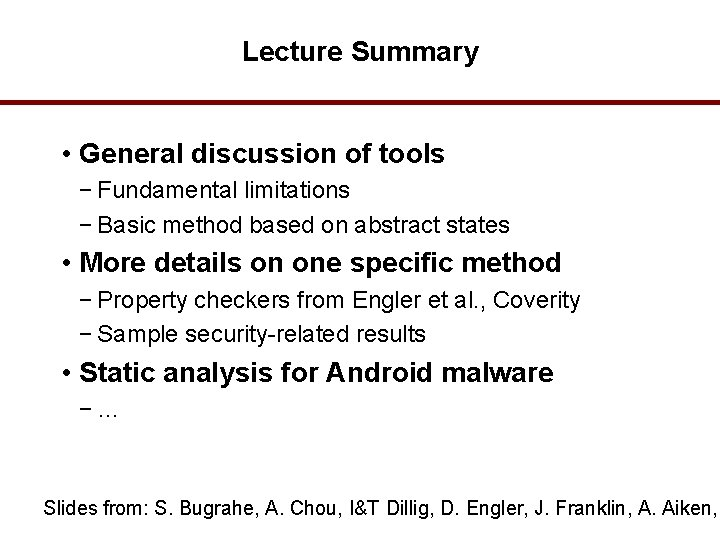 Lecture Summary • General discussion of tools − Fundamental limitations − Basic method based