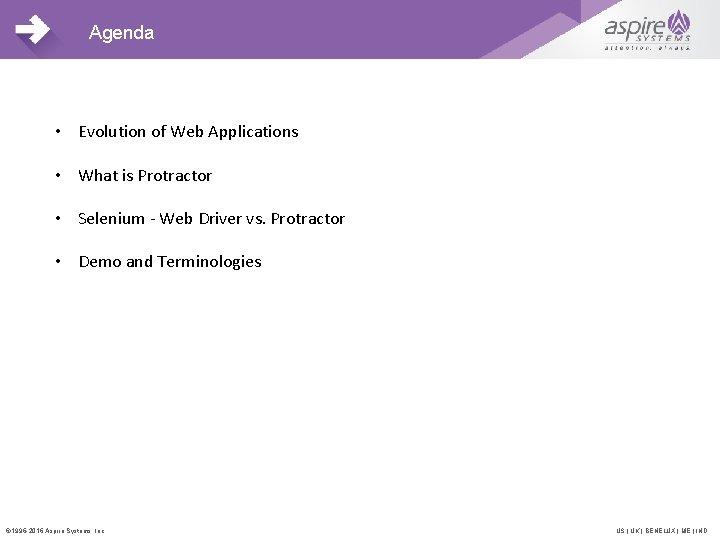Agenda • Evolution of Web Applications • What is Protractor • Selenium - Web