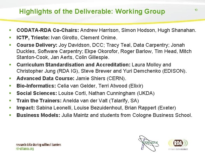 Highlights of the Deliverable: Working Group § § § § § 10 CODATA-RDA Co-Chairs: