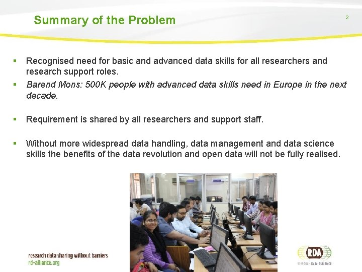 Summary of the Problem § § 2 Recognised need for basic and advanced data