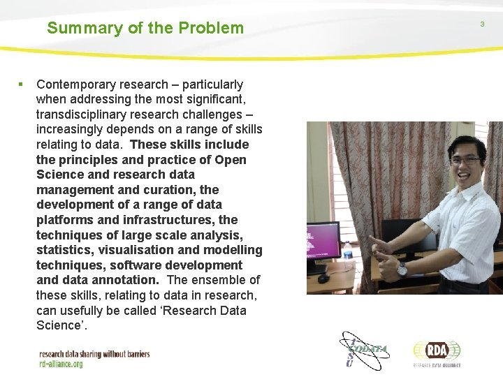 Summary of the Problem § Contemporary research – particularly when addressing the most significant,