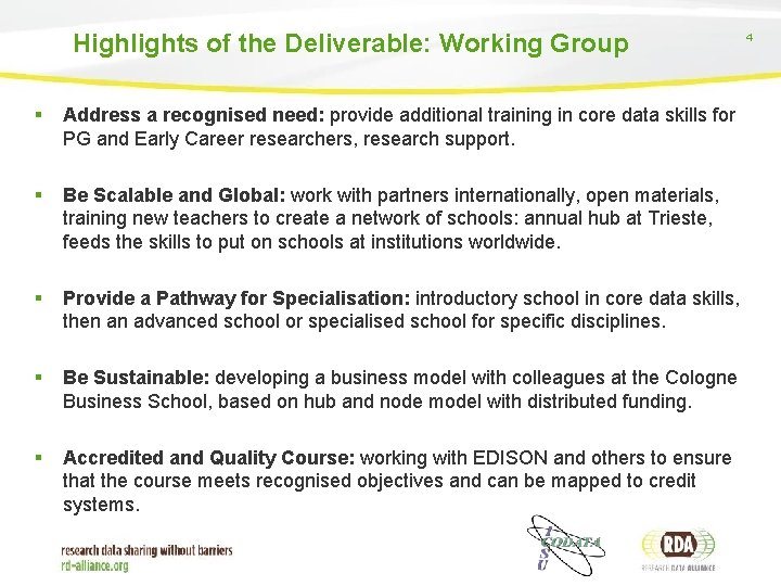 Highlights of the Deliverable: Working Group § Address a recognised need: provide additional training