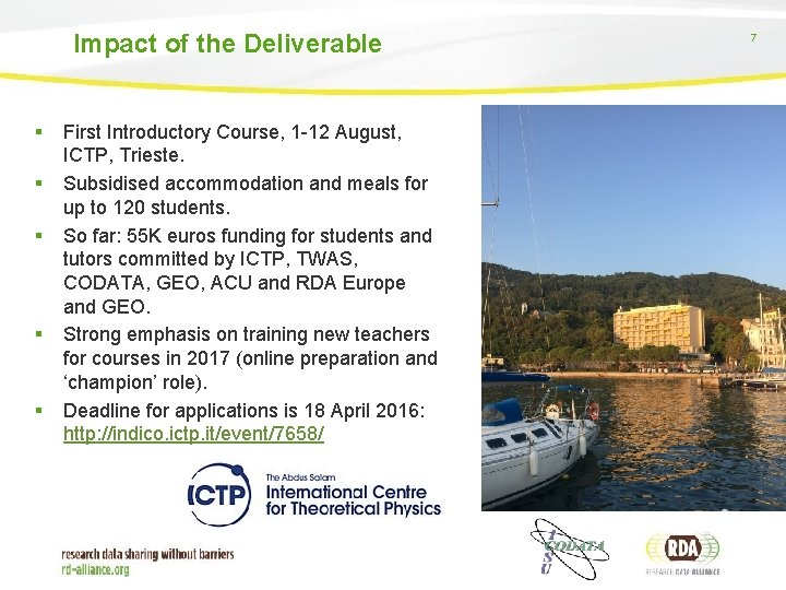 Impact of the Deliverable § § § First Introductory Course, 1 -12 August, ICTP,