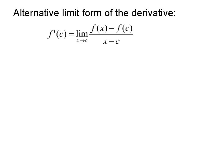 Alternative limit form of the derivative: