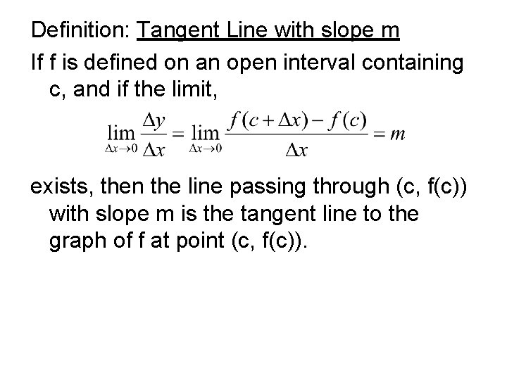Definition: Tangent Line with slope m If f is defined on an open interval