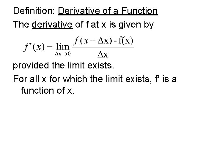 Definition: Derivative of a Function The derivative of f at x is given by