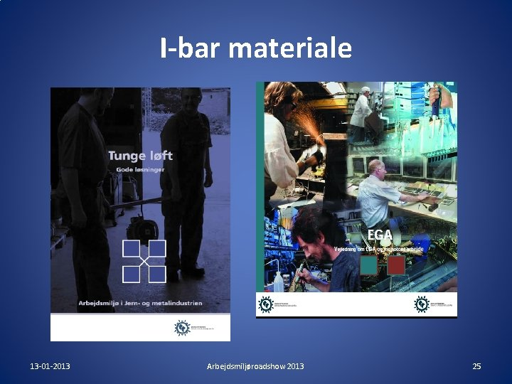 I-bar materiale 13 -01 -2013 Arbejdsmiljøroadshow 2013 25