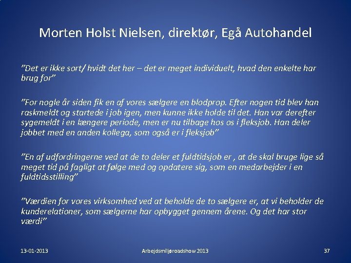 "Morten Holst Nielsen, direktør, Egå Autohandel ""Det er ikke sort/ hvidt det her –"