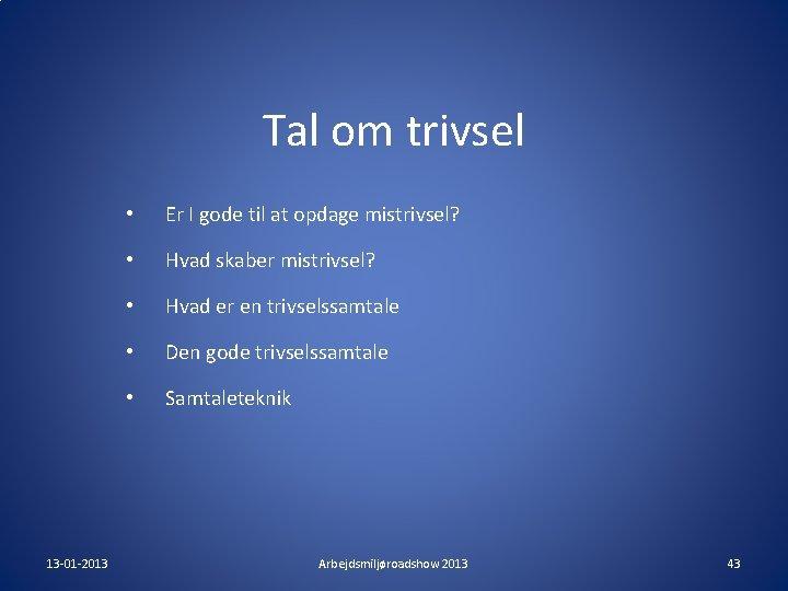 Tal om trivsel 13 -01 -2013 • Er I gode til at opdage mistrivsel?
