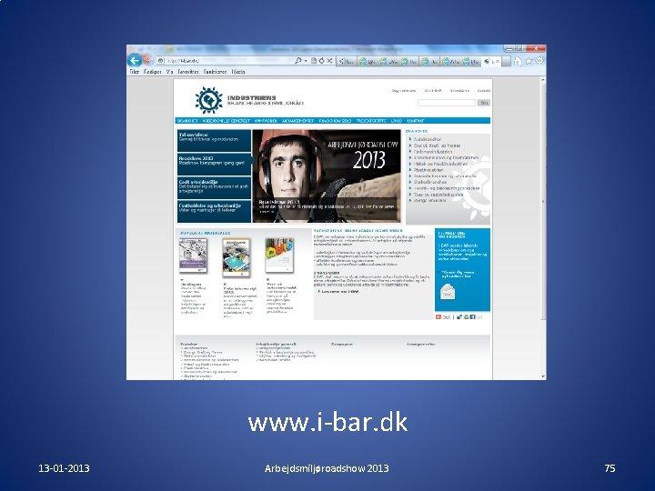 www. i-bar. dk 13 -01 -2013 Arbejdsmiljøroadshow 2013 75