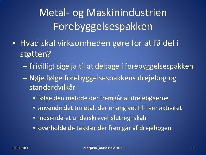 Metal- og Maskinindustrien Forebyggelsespakken • Hvad skal virksomheden gøre for at få del i